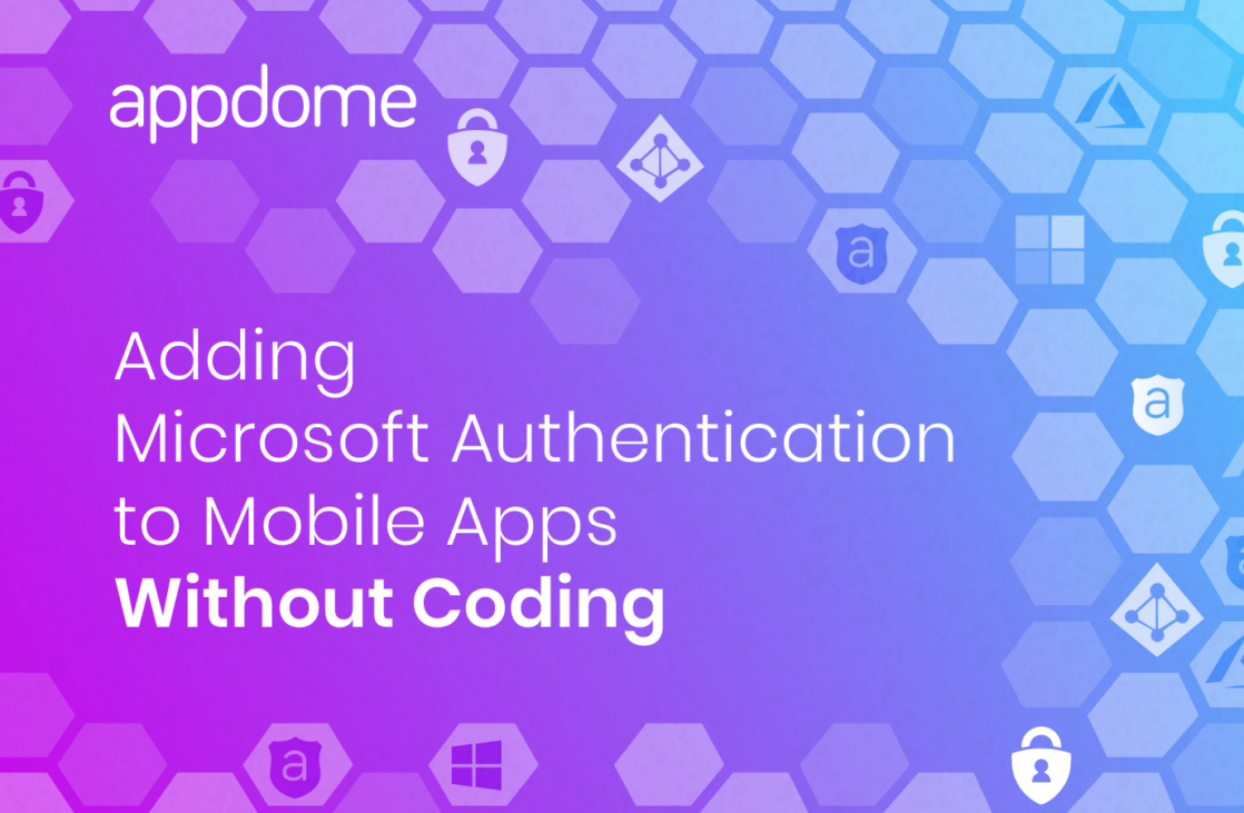 Use Appdome to add Microsoft Identity for Mobile SSO in Android and iOS Apps