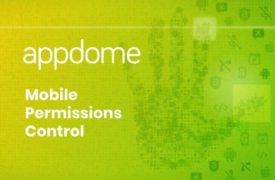 Appdome Blog - Mobile Permission Control