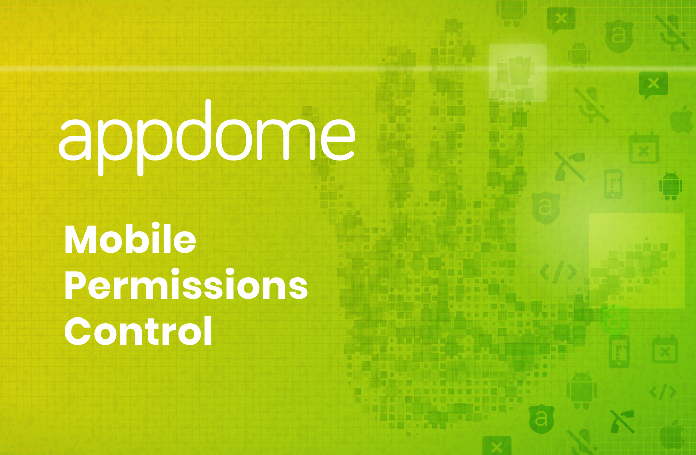 Appdome Blog - Mobile Permission Control