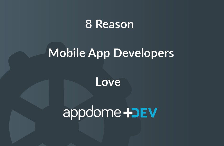 Mobile App Developers Love Appdome-DEV