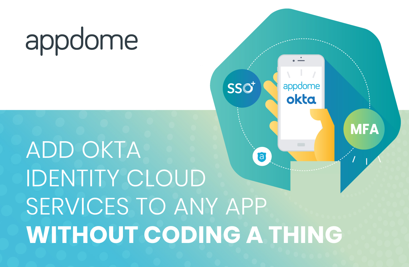 Appdome Enables Okta Identity Cloud for All Mobile Apps