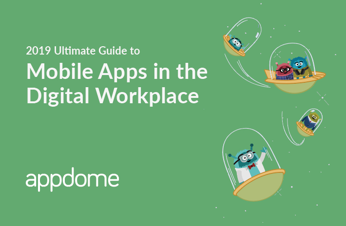 Mobile Apps in the Digital Workplace Appdome Research