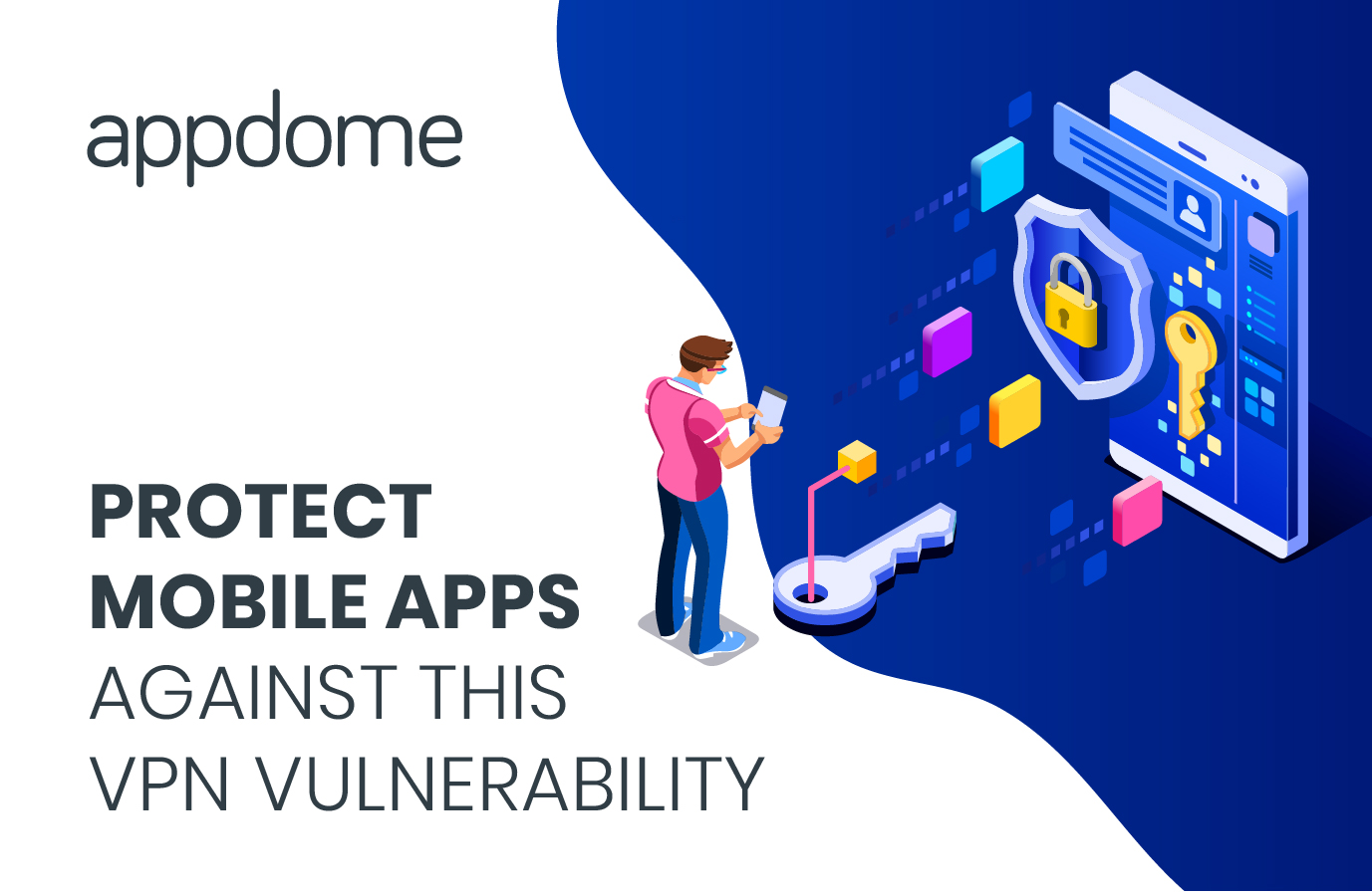 Protect Mobile Apps Against this VPN Vulnerability
