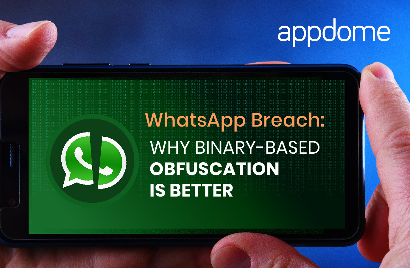 WhatsApp Breach - Why Binary-Based Obfuscation is Better