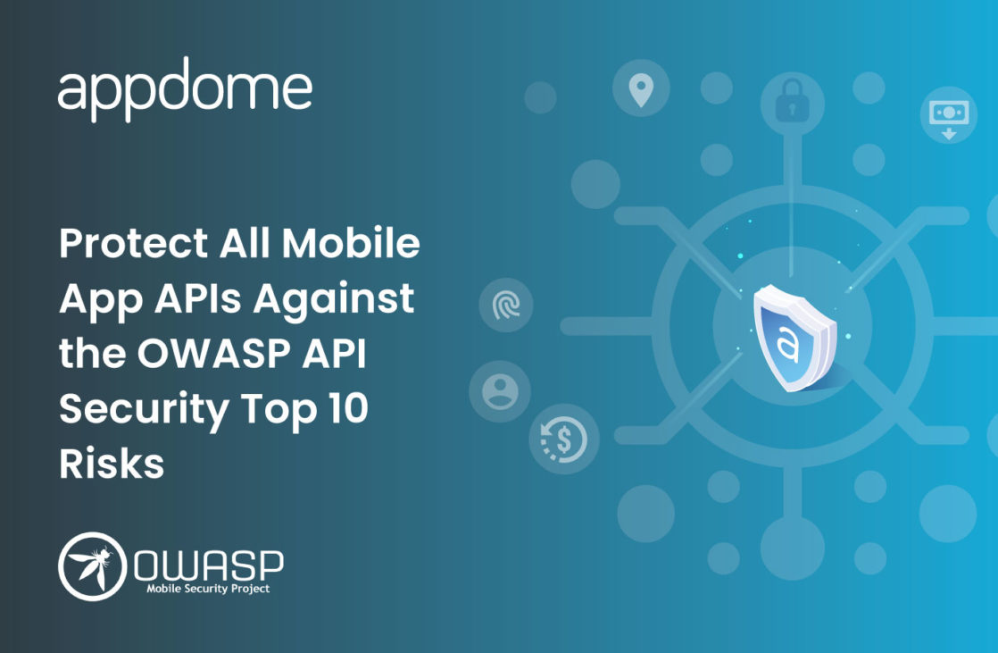 Protect Mobile APIs with Appdome OWAST API Security Top 10 Risks
