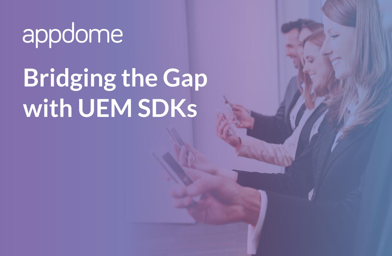 overcoming framework dependencies with EMM UEM SDKs