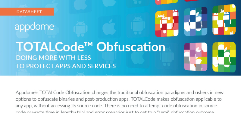 Appdome TOTALCode Obfuscation | Doing More with Less to Protect Apps and Services