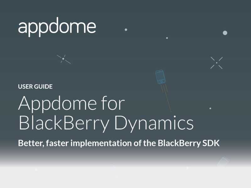BlackBerry Dynamics Appdome User Guide
