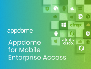 Appdome for mobile enterprise access integration