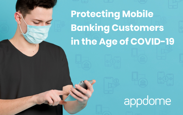 Protecting Mobile Banking Customers in the Age of COVID-19