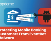 Protecting Mobile Banking Apps from EventBot Malware using Appdome