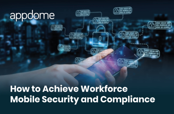 Appdome Achieve Workforce Compliance and Mobile Security
