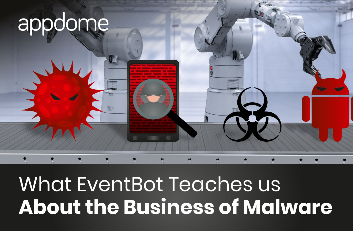 what eventbot teaches us about the business of malware appdome blog 1