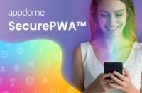 Appdome SecurePWA Unlocks Mobile Access in the Enterprise