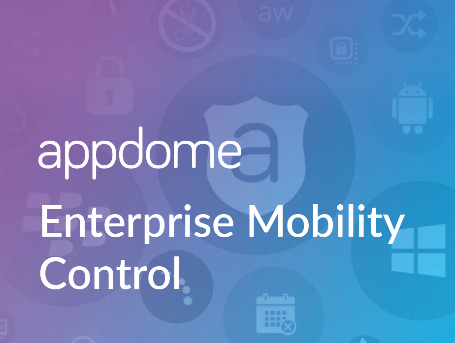 Download the Appdome Enterprise Mobility Control datasheet here