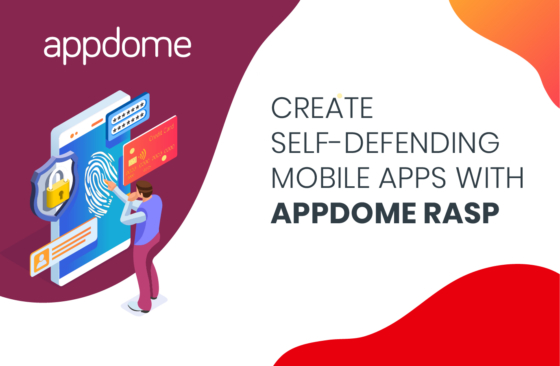 Create Self-Defending apps with Appdome Mobile RASP