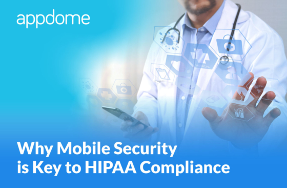 Appdome can help make Android and iOS apps HIPAA compliant