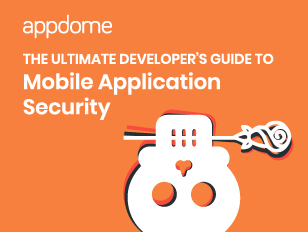 Appdome | Mobile Developers Guide to Mobile App Security