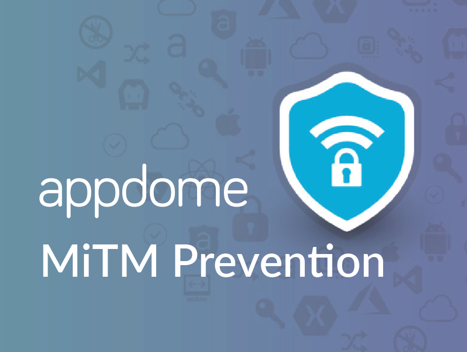 MiTM Prevention by Appdome