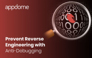 Use Appdome to Prevent Reverse Engineering with Anti-Debugging