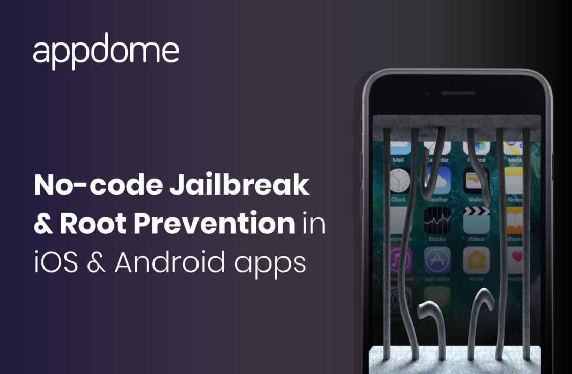 Jailbreak and Root Prevention in iOS and Android Apps from Appdome