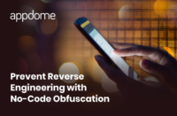 Prevent Reverse Engineering with No-Code Obfuscation from Appdome