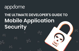 developers and devops mobile app security guide - appdome