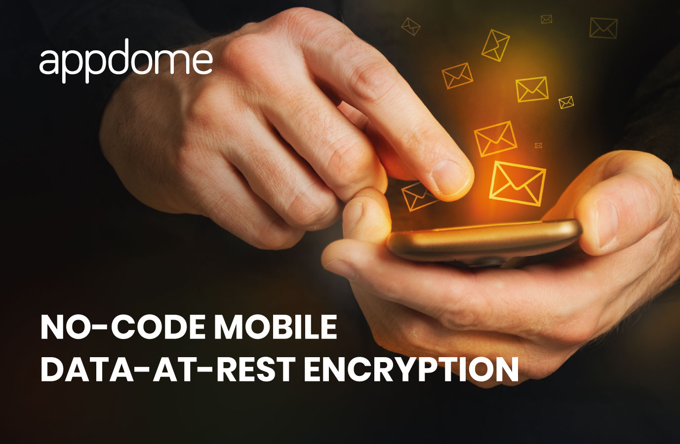 Appdome No Code Mobile Data at Rest Encryption