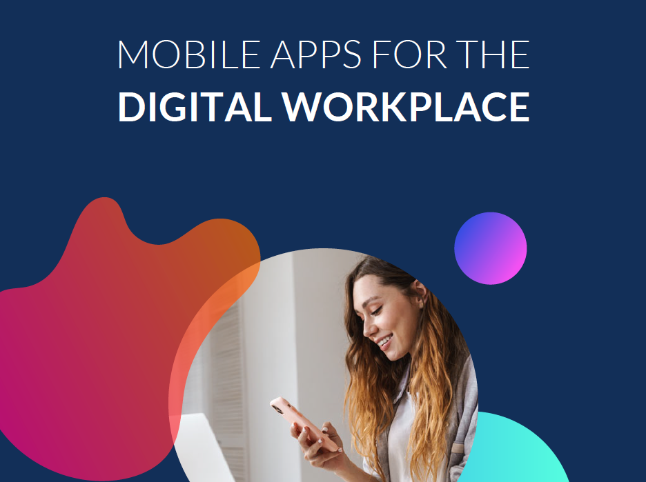 Mobile Apps for the Digital Workplace Guide by Appdome