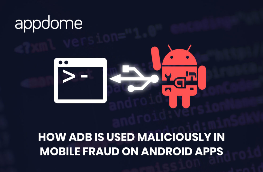 how adb is used maliciously in mobile fraud on android apps