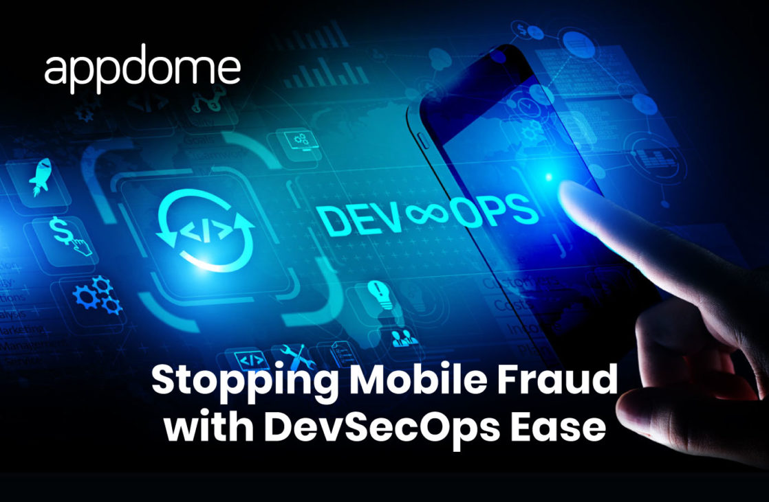 stopping mobile fraud with devsecops easy using Appdome