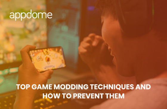 top game modding techniques and how to prevent them with Appdome