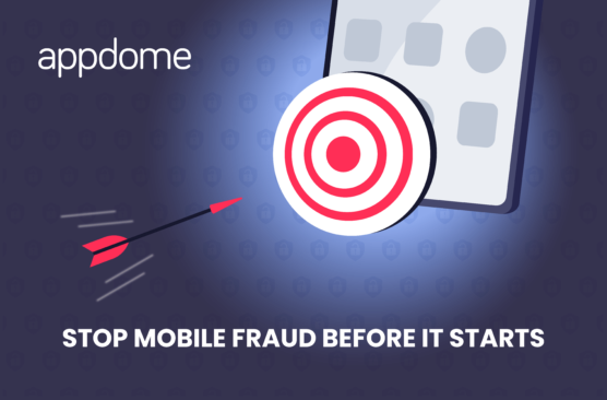 Appdome - Stop Mobile Fraud Before It Starts