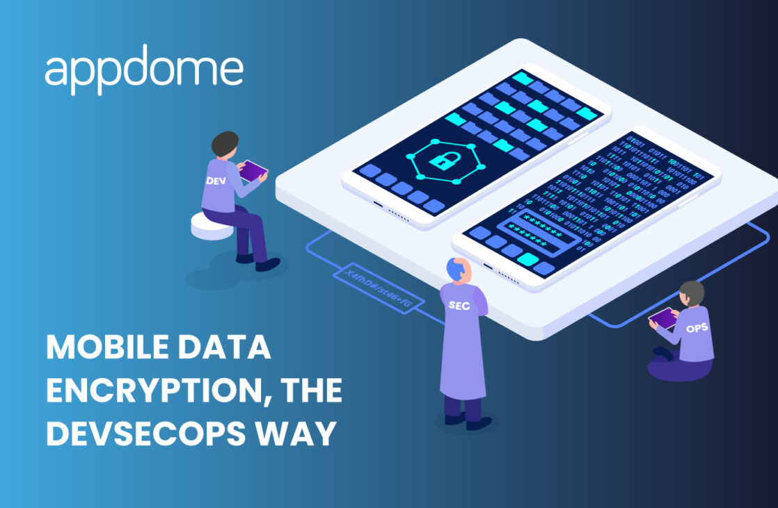 appdome mobile data encryption devsecops