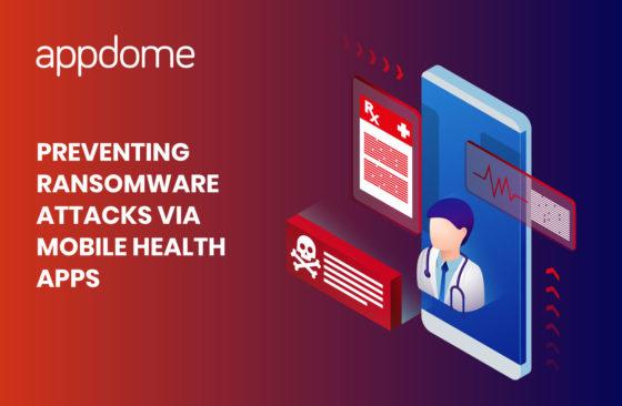 Prevent ransomware attacks via mobile health apps with Appdome