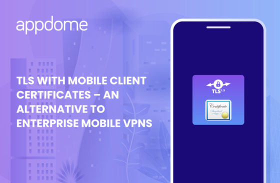 TLS with mobile client certificates - mobile vpn alternative from Appdome