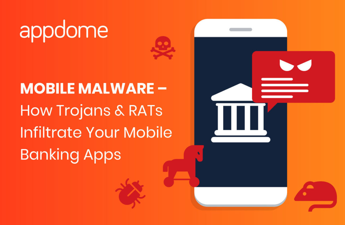 Mobile Malware How Trojans and RATs infiltrate your mobile banking apps
