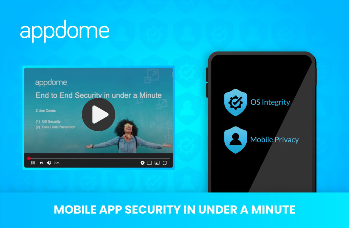 video: Appdome adds no-code mobile app security in under a minute to any Android and iOS app