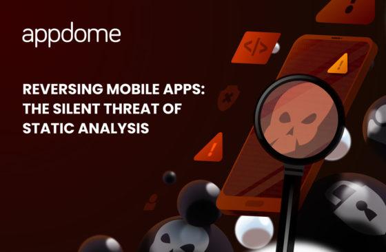 reversing mobile apps appdome