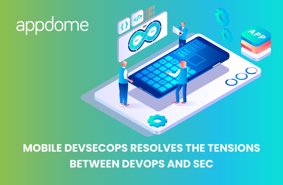 Appdome resolves the tension between DevOps and Sec