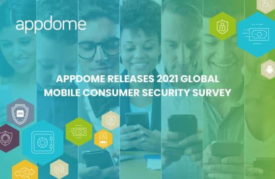 Appdome 2021 Mobile App Security Consumer Survey