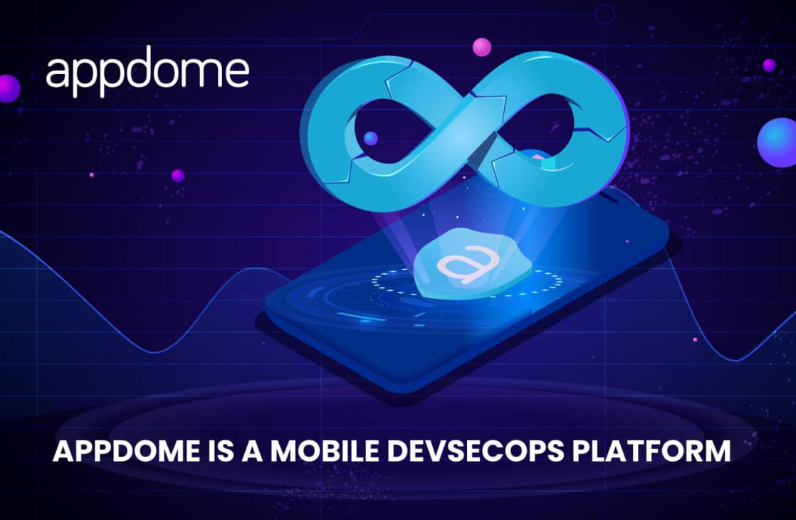 Appdome is a Mobile DevSecOps Platform