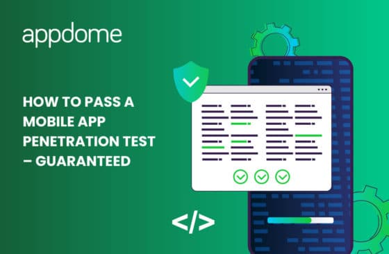 Blog How To Pass A Mobile App Penetration Test – Guaranteed